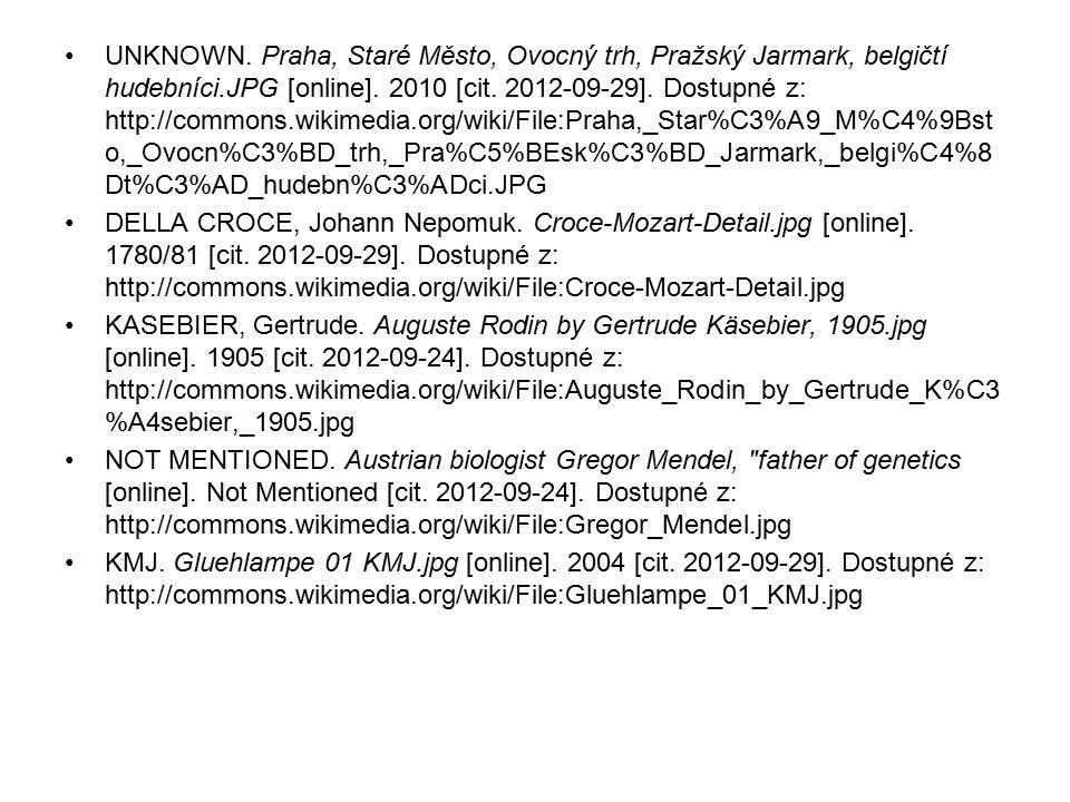 UNKNOWN. Praha, Staré Město, Ovocný trh, Pražský Jarmark, belgičtí hudebníci.JPG [online]. 2010 [cit. 2012-09-29]. Dostupné z: http://commons.wikimedia.org/wiki/File:Praha,_Star%C3%A9_M%C4%9Bsto,_Ovocn%C3%BD_trh,_Pra%C5%BEsk%C3%BD_Jarmark,_belgi%C4%8Dt%C3%AD_hudebn%C3%ADci.JPG